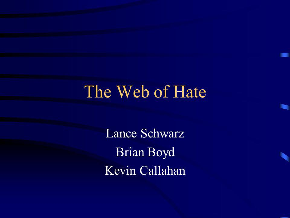 The Web of Hate Lance Schwarz Brian Boyd Kevin Callahan