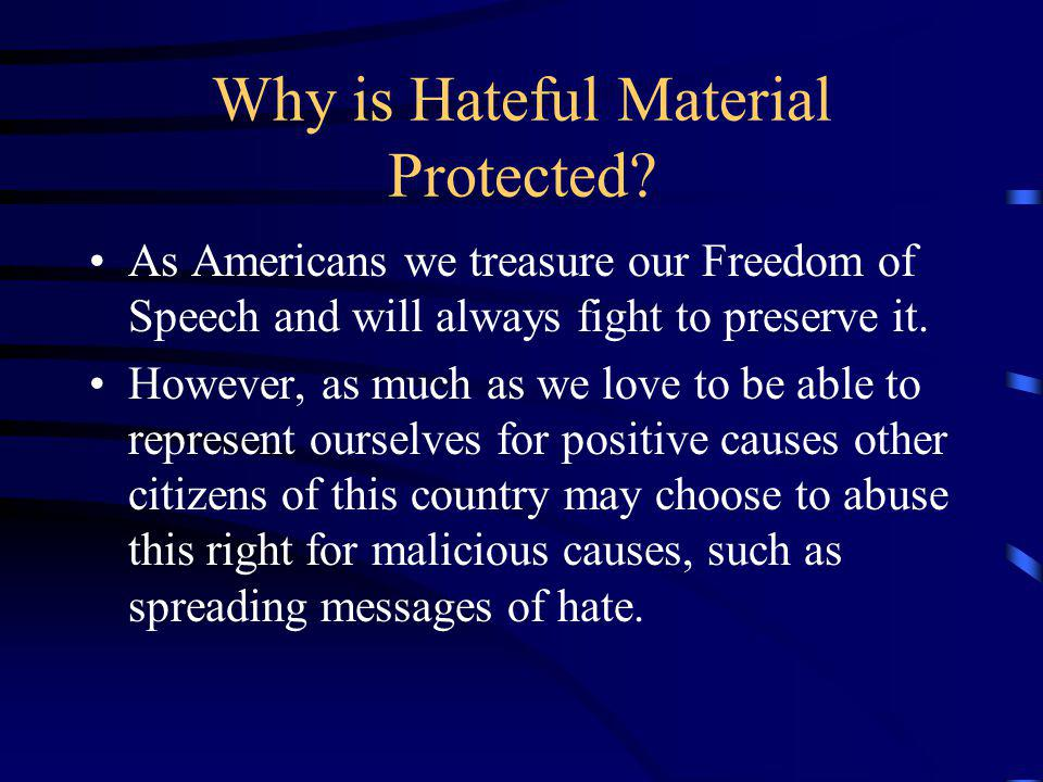 Why is Hateful Material Protected.