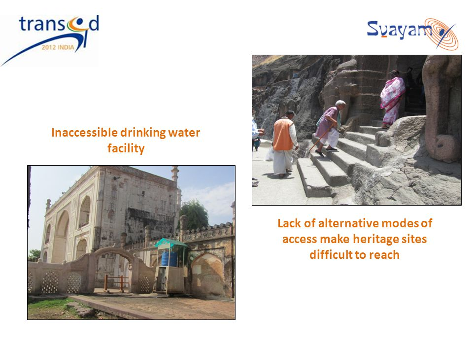 Inaccessible drinking water facility Lack of alternative modes of access make heritage sites difficult to reach