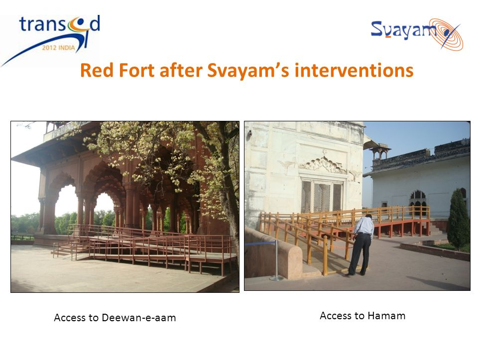Red Fort after Svayams interventions Access to Deewan-e-aam Access to Hamam