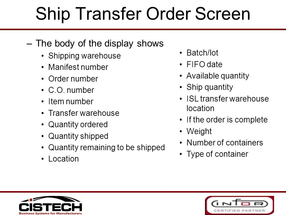 Ship Transfer Order Screen –The body of the display shows Shipping warehouse Manifest number Order number C.O. number Item number Transfer warehouse Q
