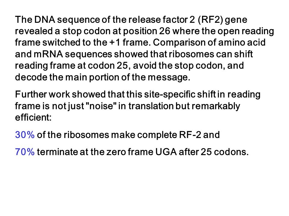 The DNA sequence of the release factor 2 (RF2) gene revealed a stop codon at position 26 where the open reading frame switched to the +1 frame. Compar