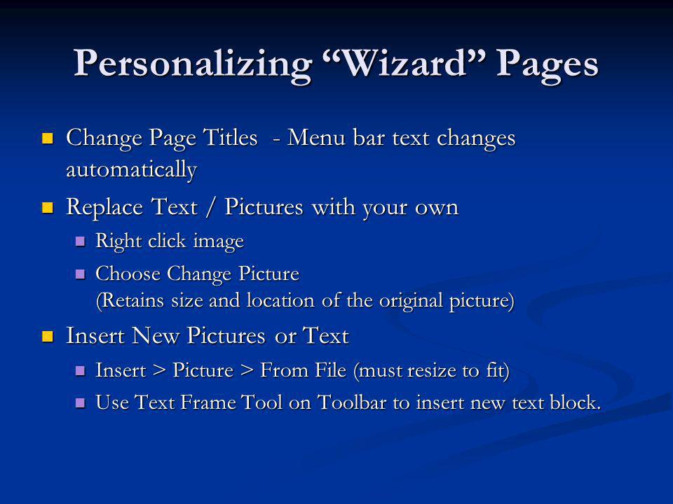 Personalizing Wizard Pages Change Page Titles - Menu bar text changes automatically Change Page Titles - Menu bar text changes automatically Replace T
