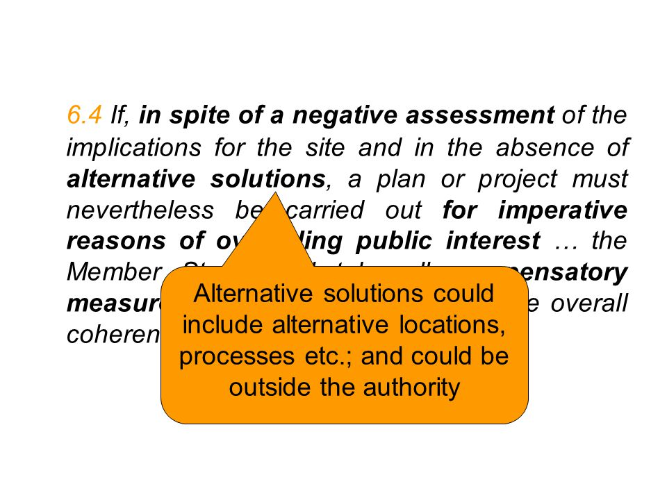 Alternative solutions could include alternative locations, processes etc.; and could be outside the authority