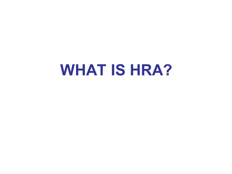WHAT IS HRA
