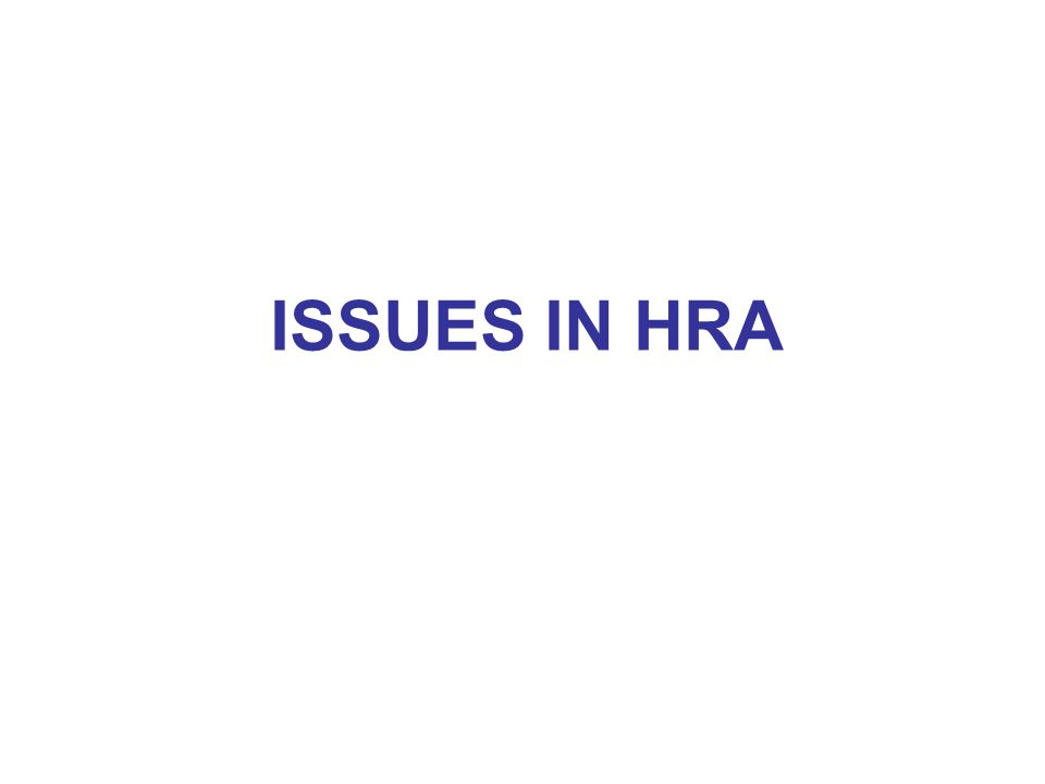 ISSUES IN HRA