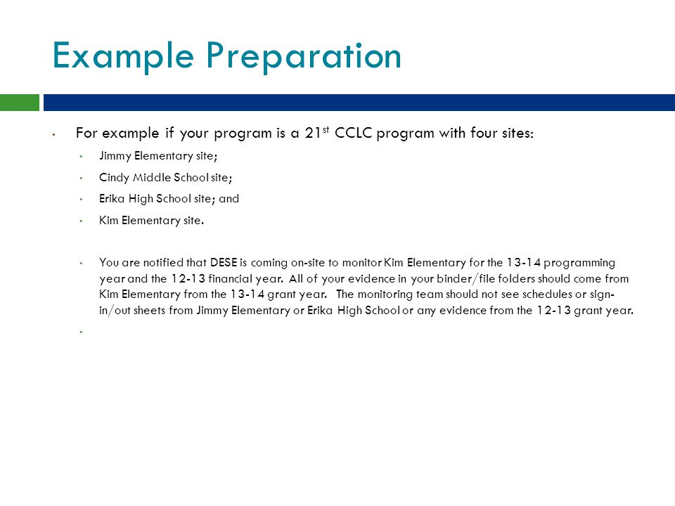 Example Preparation For example if your program is a 21 st CCLC program with four sites: Jimmy Elementary site; Cindy Middle School site; Erika High S