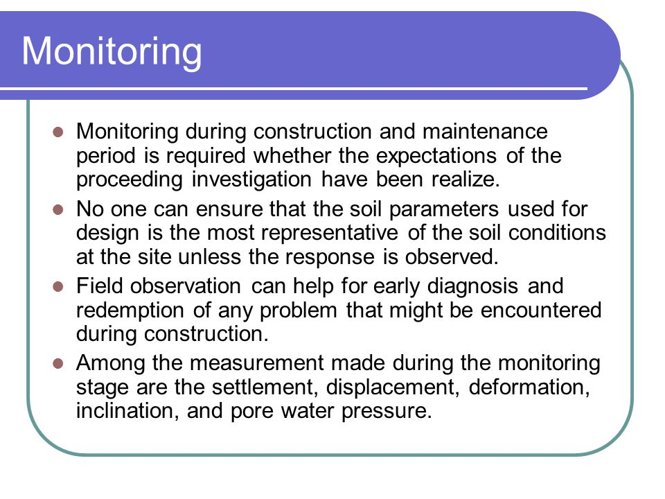 Monitoring Monitoring during construction and maintenance period is required whether the expectations of the proceeding investigation have been realiz