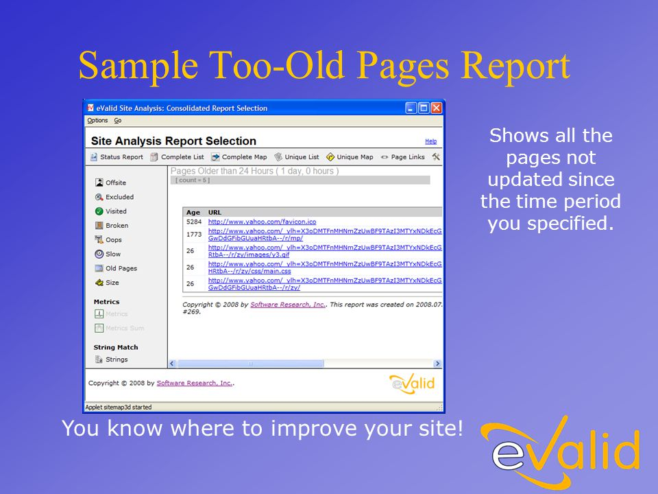 Sample Too-Old Pages Report You know where to improve your site.