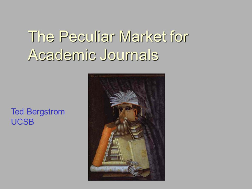 A curious market structure Private profit-maximizing firms and non- profit societies and academic presses both are significant players.Private profit-maximizing firms and non- profit societies and academic presses both are significant players.