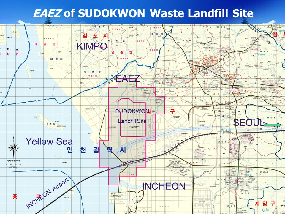 Yonsei University, Wonju, Korea 6 EAEZ of SUDOKWON Waste Landfill Site Yellow Sea KIMPO INCHEON SUDOKWON Landfill Site SEOUL INCHEON Airport EAEZ