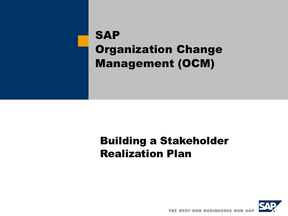 SAP Organization Change Management (OCM) Building a Stakeholder Realization Plan