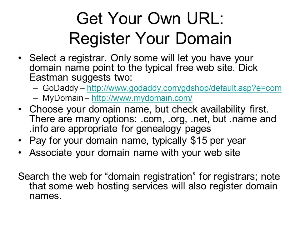 Get Your Own URL: Register Your Domain Select a registrar.