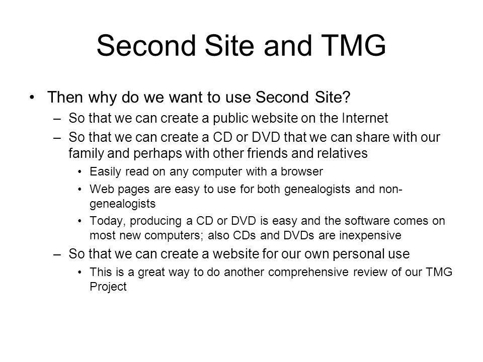 Second Site and TMG Then why do we want to use Second Site.