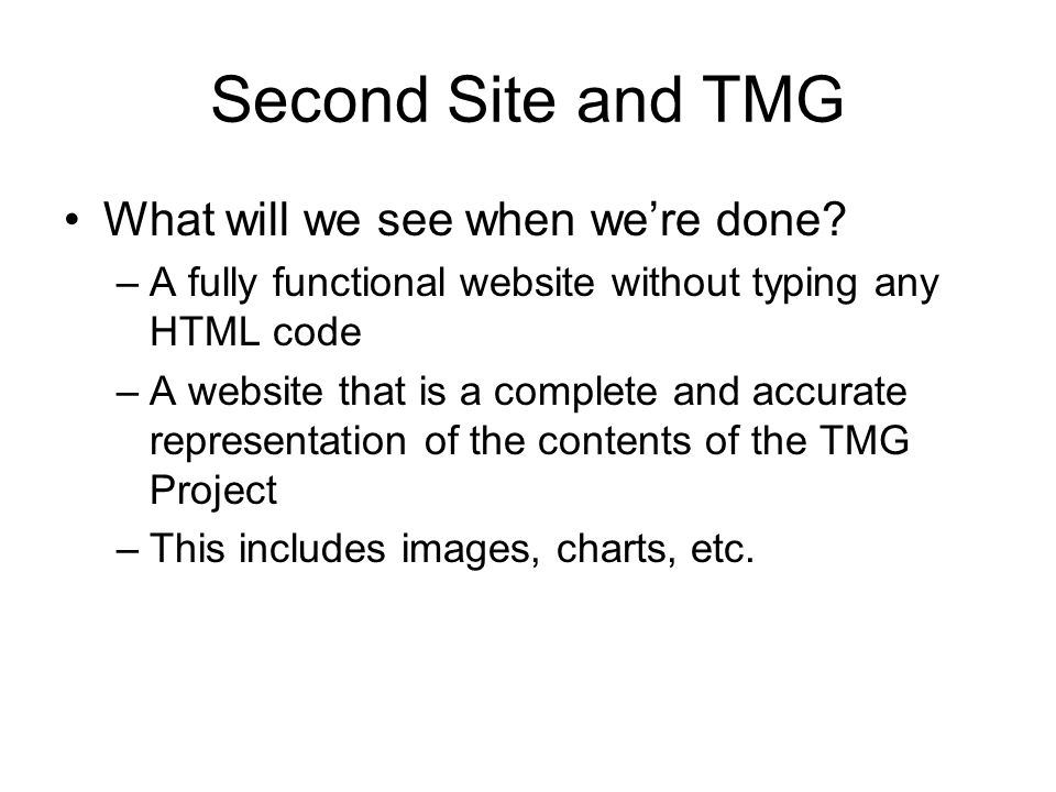 Second Site and TMG What will we see when were done.