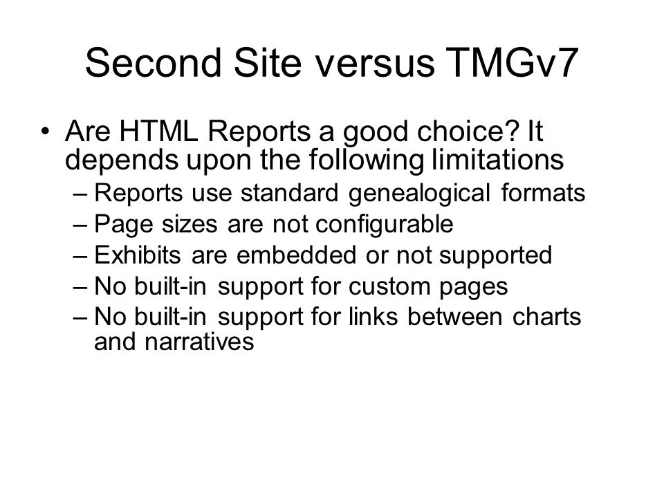 Second Site versus TMGv7 Are HTML Reports a good choice.