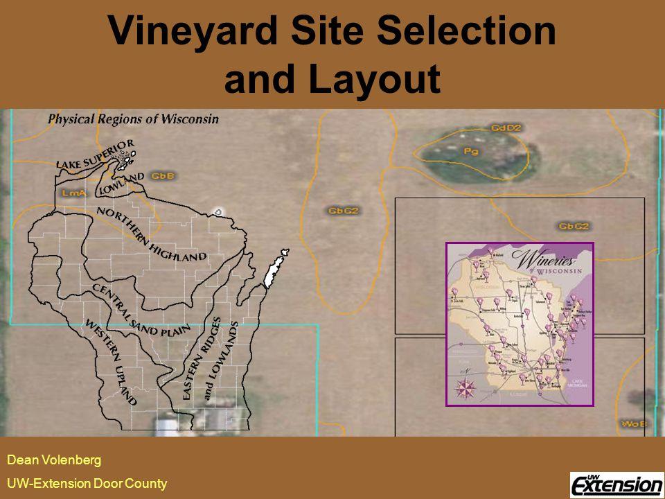 Vineyard Site Selection and Layout Dean Volenberg UW-Extension Door County