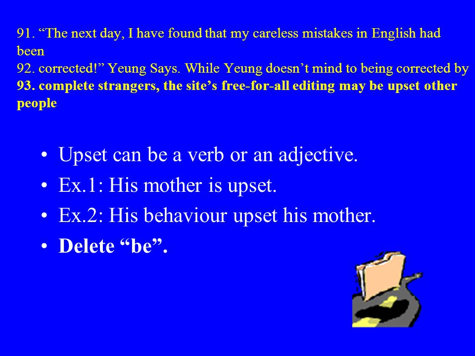 91. The next day, I have found that my careless mistakes in English had been 92. corrected! Yeung Says. While Yeung doesnt mind to being corrected by