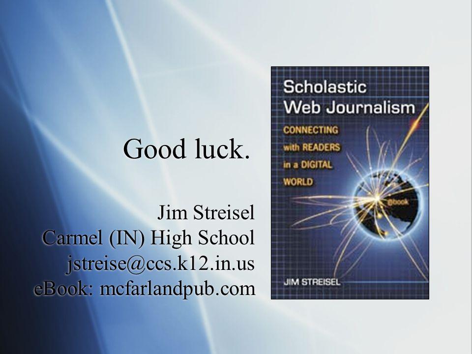 Good luck. Jim Streisel Carmel (IN) High School jstreise@ccs.k12.in.us eBook: mcfarlandpub.com