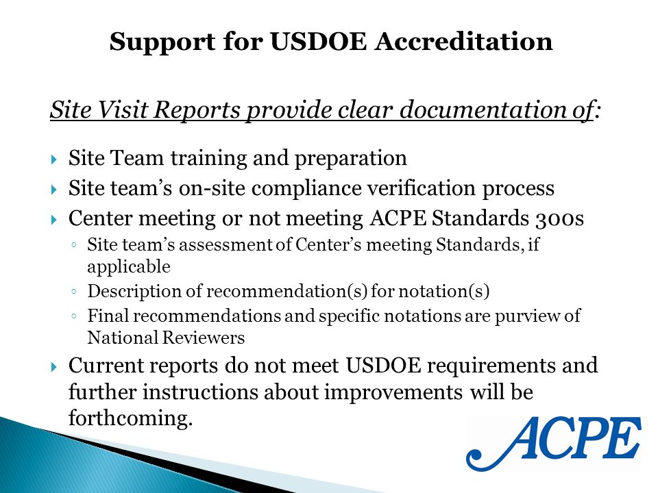 Site Visit Reports provide clear documentation of: Site Team training and preparation Site teams on-site compliance verification process Center meetin