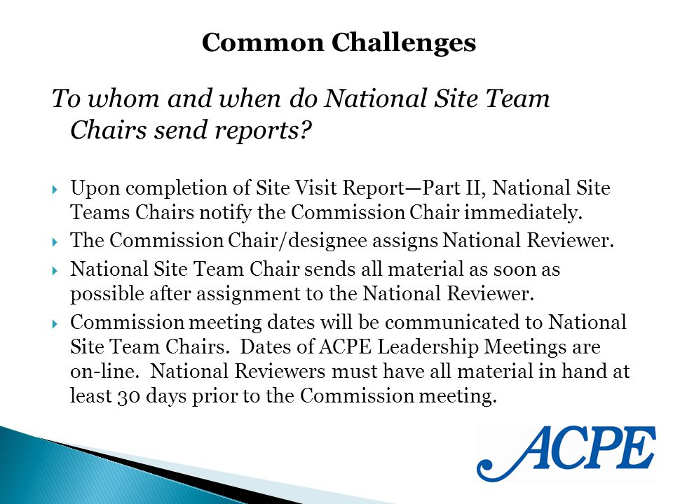 To whom and when do National Site Team Chairs send reports? Upon completion of Site Visit ReportPart II, National Site Teams Chairs notify the Commiss