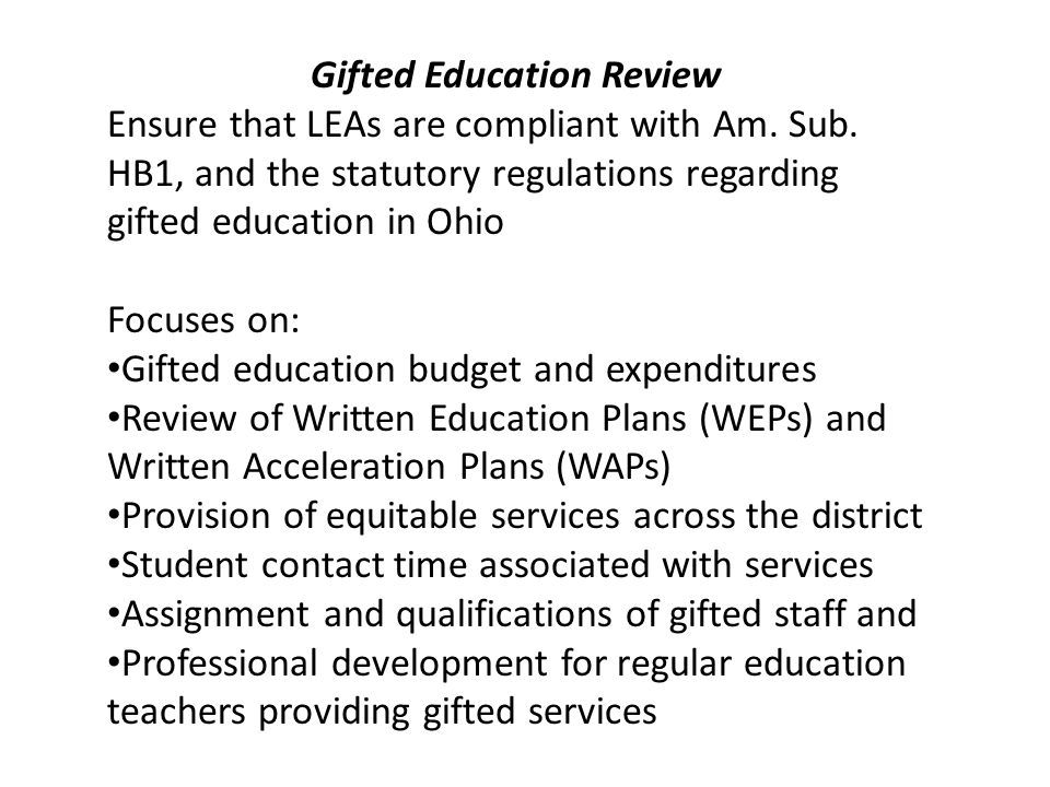 Gifted Education Review Ensure that LEAs are compliant with Am.