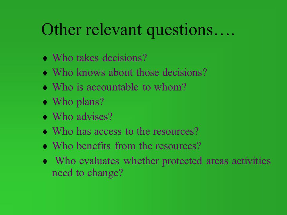 Other relevant questions….Who takes decisions. Who knows about those decisions.