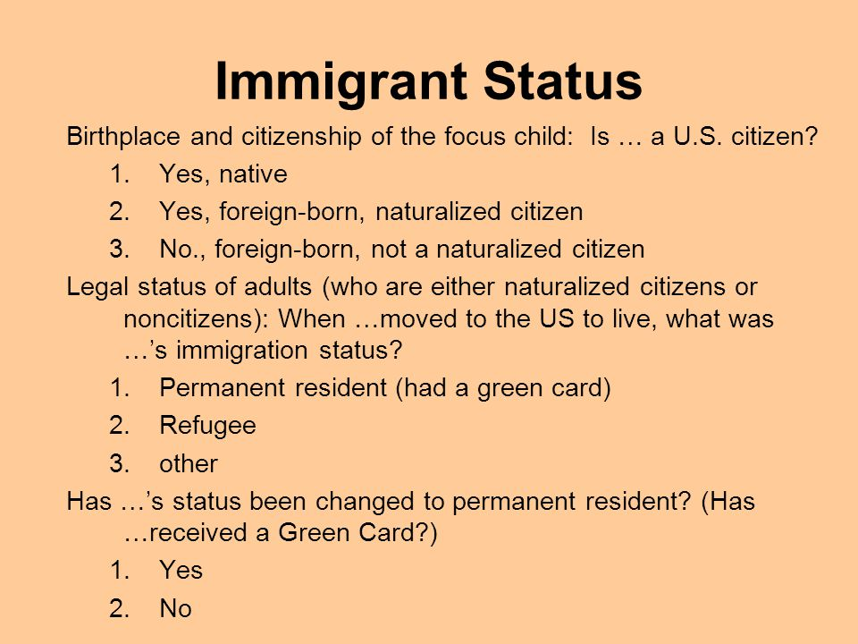 Immigrant Status Birthplace and citizenship of the focus child: Is … a U.S.