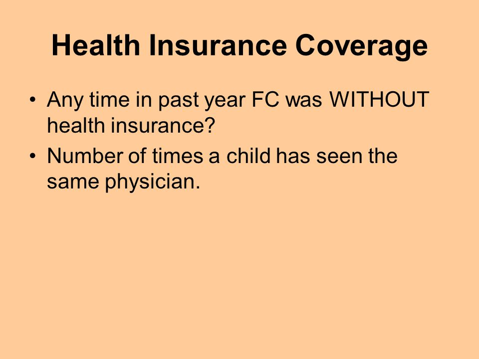 Health Insurance Coverage Any time in past year FC was WITHOUT health insurance.