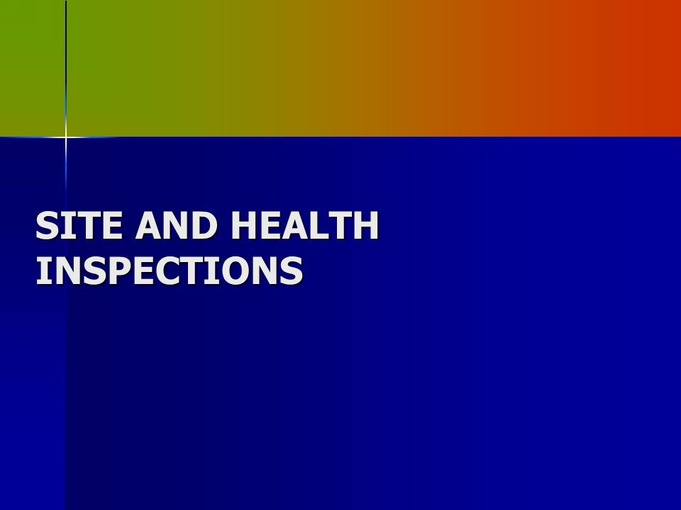 SITE AND HEALTH INSPECTIONS
