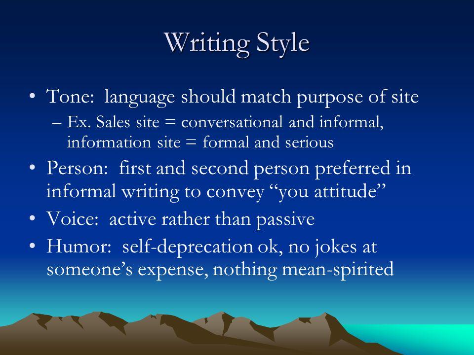Writing Style Tone: language should match purpose of site –Ex.