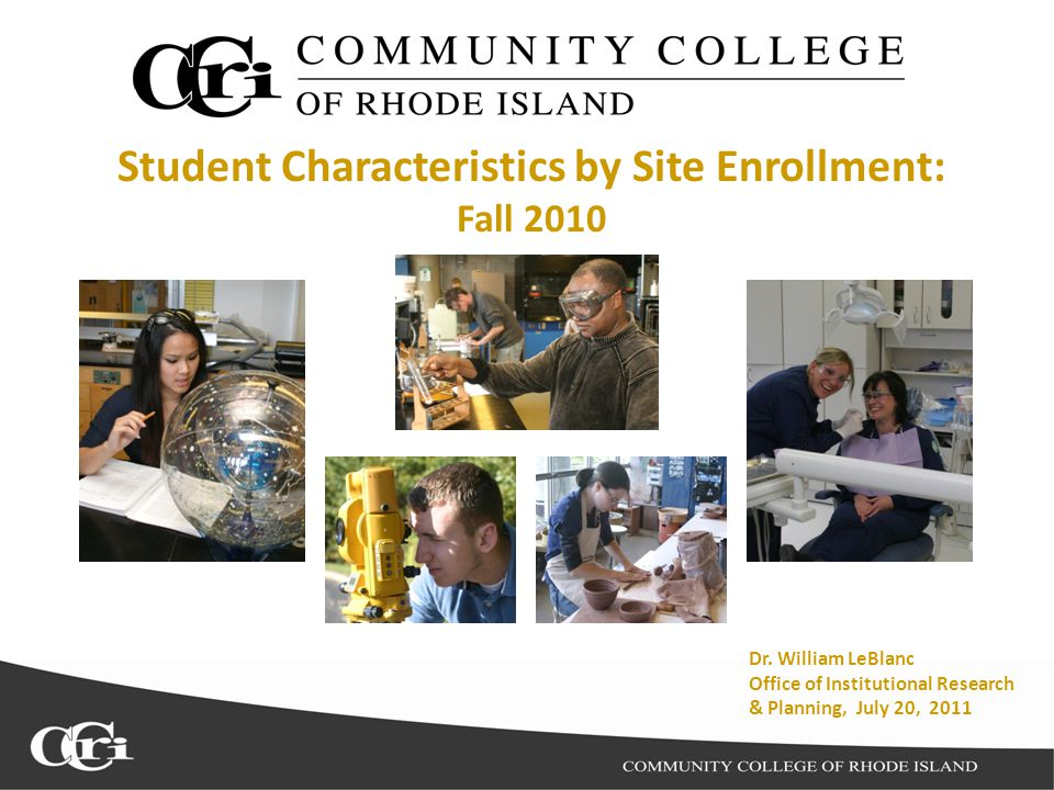 Student Characteristics by Site Enrollment: Fall 2010 Dr.