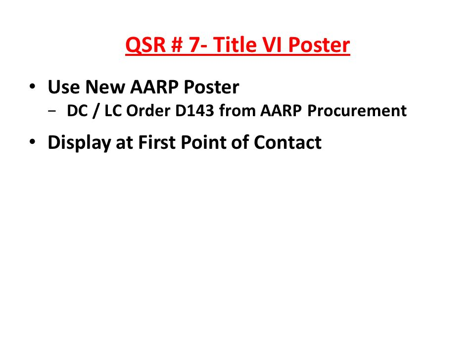 QSR # 7- Title VI Poster Use New AARP Poster DC / LC Order D143 from AARP Procurement Display at First Point of Contact