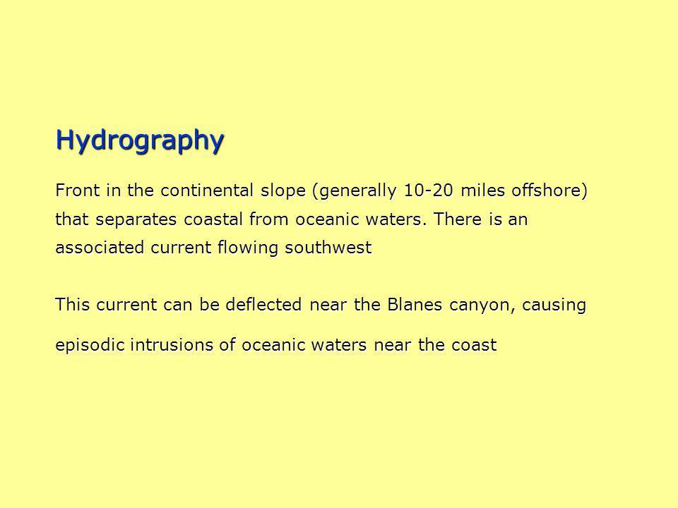 Hydrography Front in the continental slope (generally 10-20 miles offshore) that separates coastal from oceanic waters.