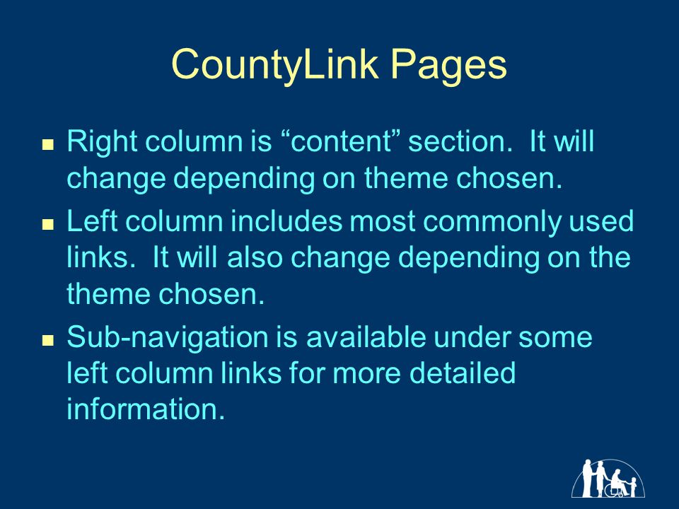 CountyLink Pages Right column is content section. It will change depending on theme chosen.