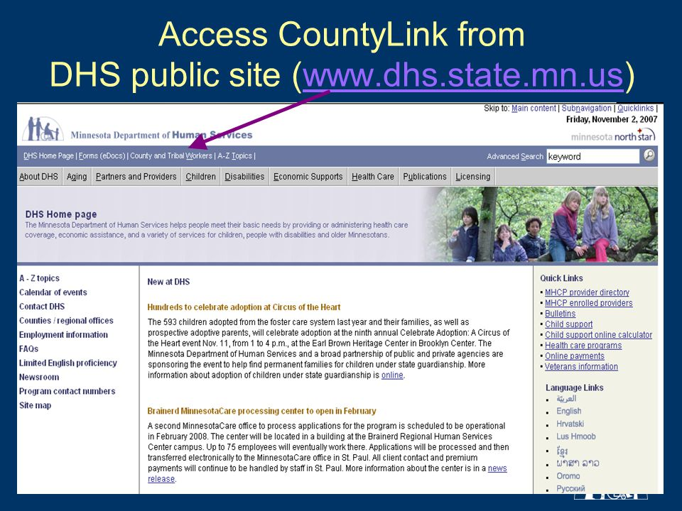 Access CountyLink from DHS public site (www.dhs.state.mn.us)www.dhs.state.mn.us