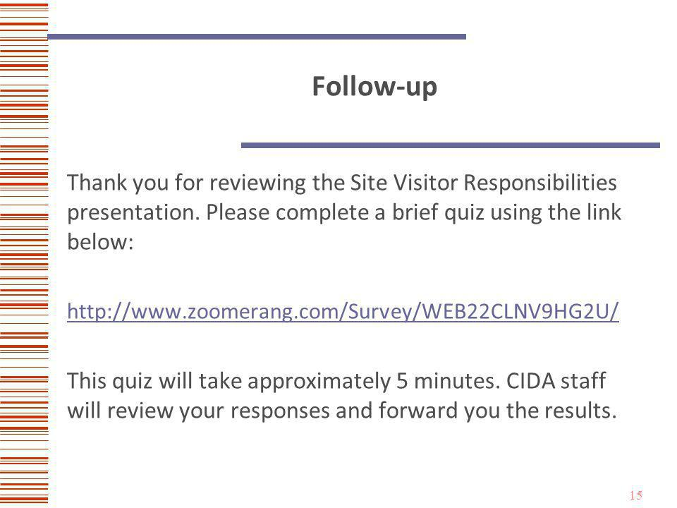 Follow-up Thank you for reviewing the Site Visitor Responsibilities presentation.