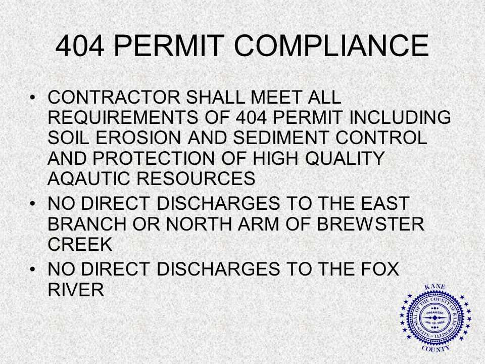 404 PERMIT COMPLIANCE CONTRACTOR SHALL MEET ALL REQUIREMENTS OF 404 PERMIT INCLUDING SOIL EROSION AND SEDIMENT CONTROL AND PROTECTION OF HIGH QUALITY AQAUTIC RESOURCES NO DIRECT DISCHARGES TO THE EAST BRANCH OR NORTH ARM OF BREWSTER CREEK NO DIRECT DISCHARGES TO THE FOX RIVER