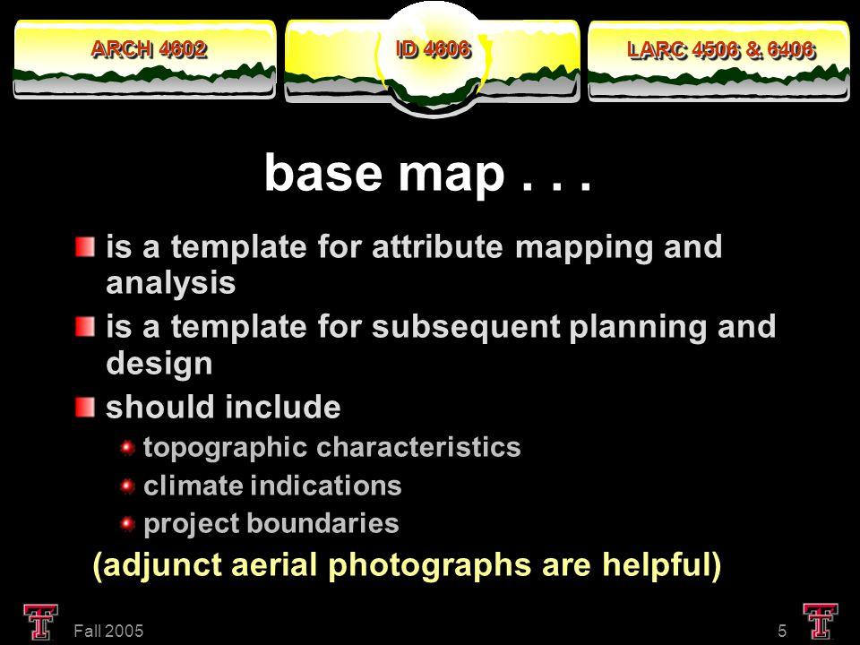 ARCH 4602 LARC 4506 & 6406 ID 4606 Fall 20056 base map...