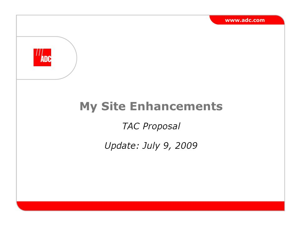 My Site Enhancements TAC Proposal Update: July 9, 2009