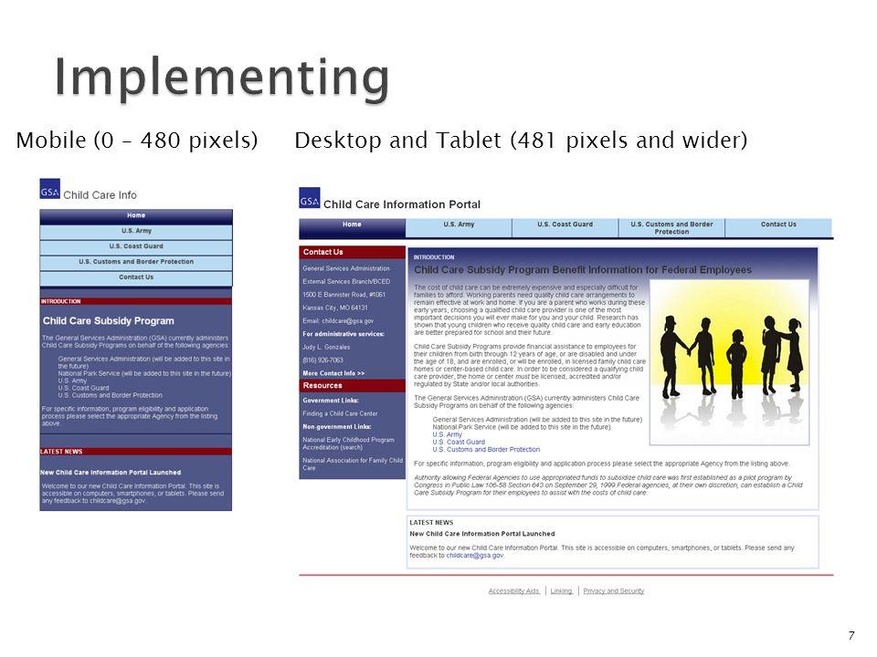 Desktop and Tablet (481 pixels and wider)Mobile (0 – 480 pixels) 7