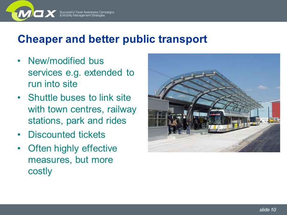 slide 10 Cheaper and better public transport New/modified bus services e.g.