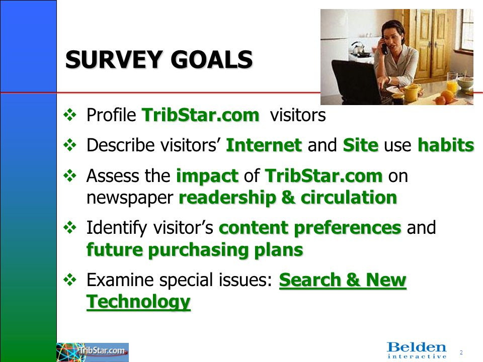 2 SURVEY GOALS TribStar.com Profile TribStar.com visitors InternetSitehabits Describe visitors Internet and Site use habits impactTribStar.com readers