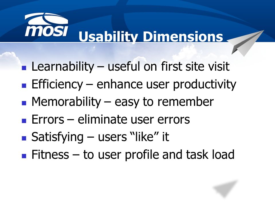 What Usability is Not Usability is not a beauty contest Satisfying – users like it Not annoying or distracting At best, pleasing Conforms to principles of good graphical design (layout) Layout is one aspect of usability Dont be misled by artistic focus while developing sites