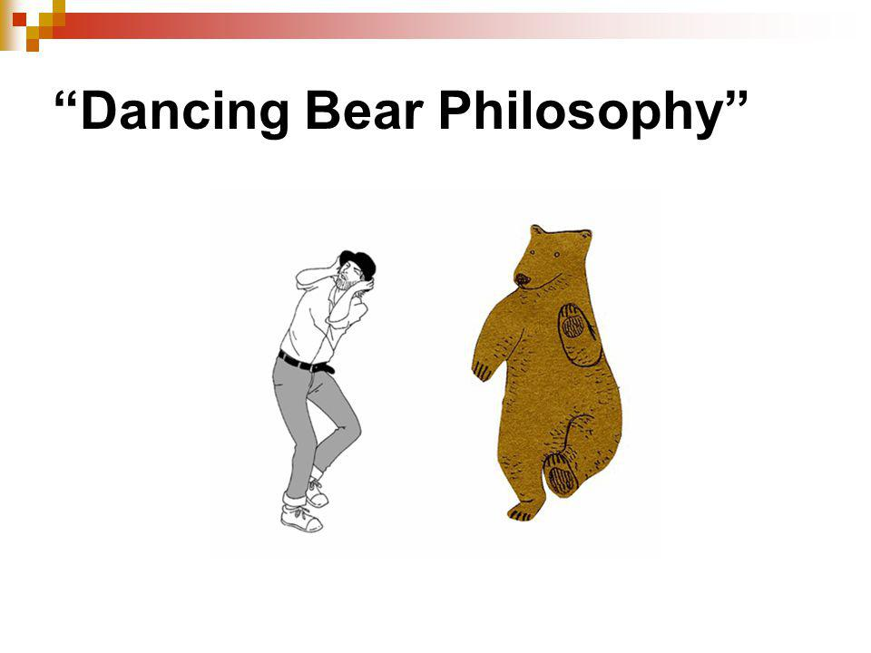 Dancing Bear Philosophy