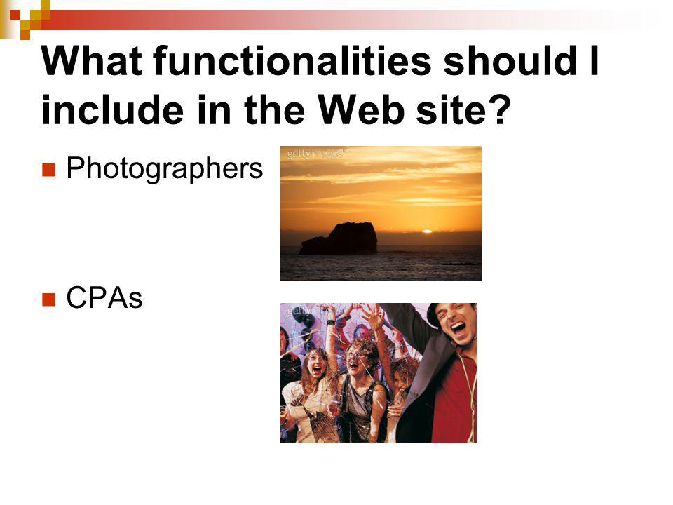 What functionalities should I include in the Web site? Photographers CPAs