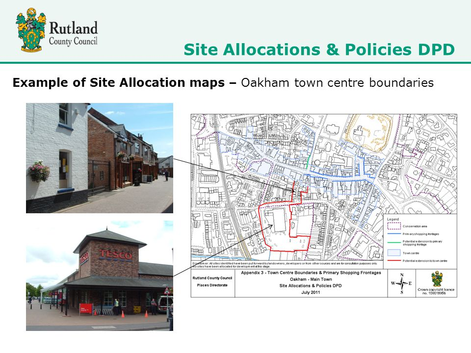 Site Allocations & Policies DPD Example of Site Allocation maps – Oakham town centre boundaries