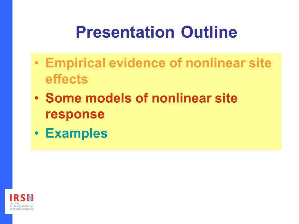 Presentation Outline Empirical evidence of nonlinear site effects Some models of nonlinear site response Examples