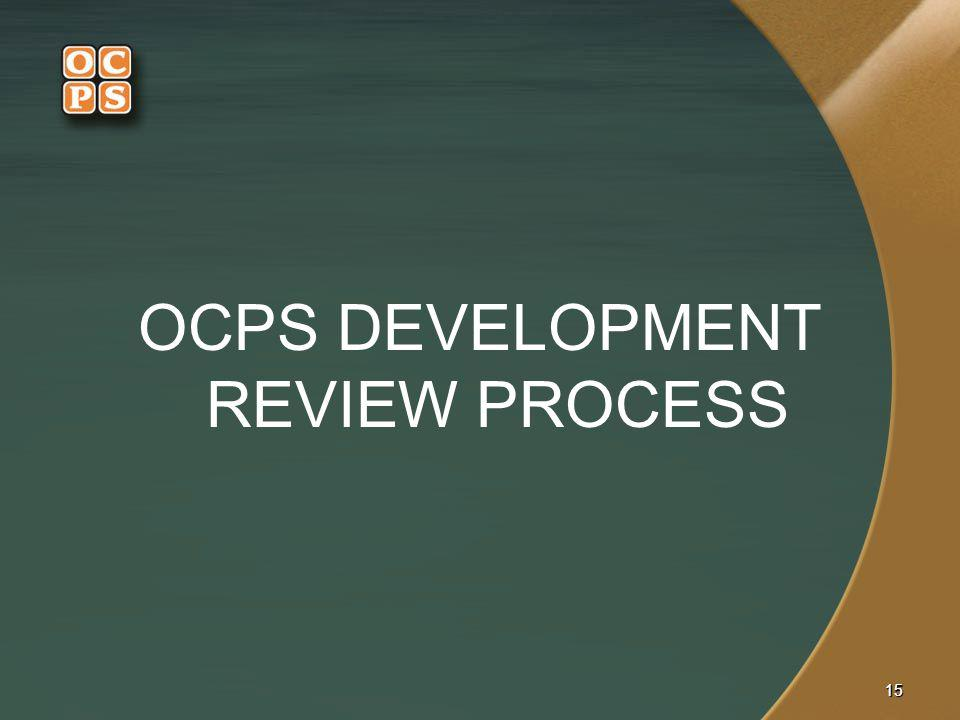 1515 OCPS DEVELOPMENT REVIEW PROCESS