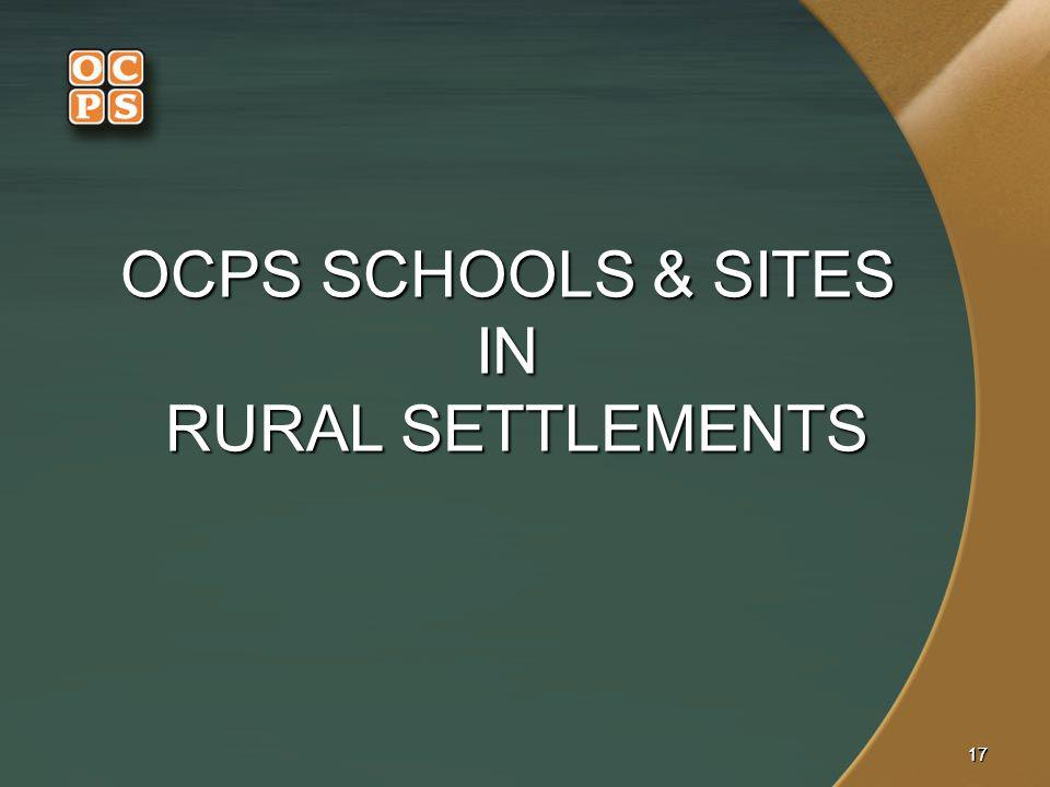 1717 OCPS SCHOOLS & SITES IN RURAL SETTLEMENTS